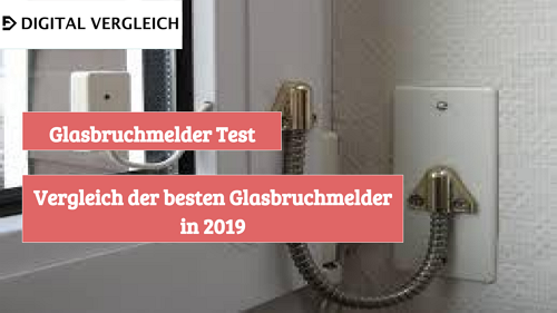 Glasbruchmelder Test