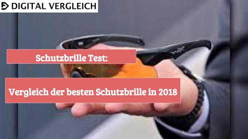 Schutzbrille Test Vergleich der besten Schutzbrille in 2018
