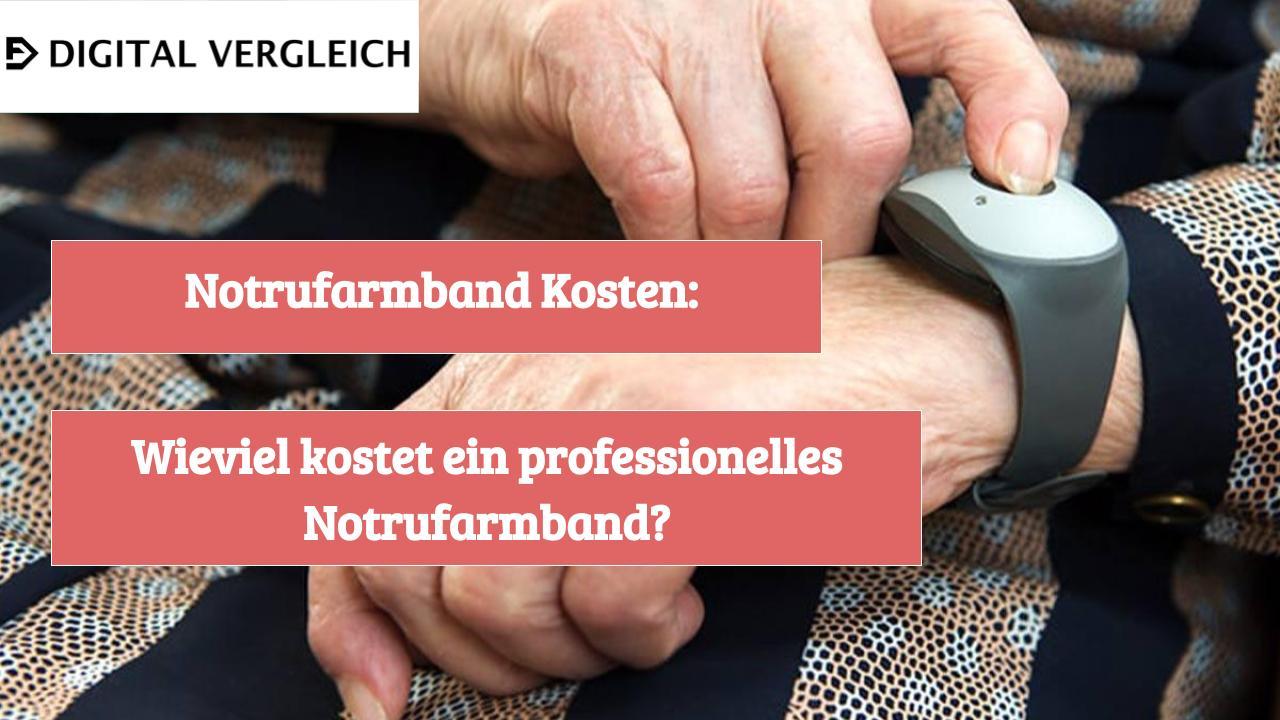 Notrufarmband Kosten: Wieviel kostet eine professionelle Notrufarmband?